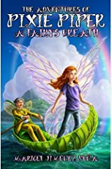 The Adventures of Pixie Piper: A Fairy's Breath (Volume 1)