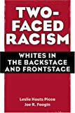 Two-Faced Racism: Whites in the Backstage and Frontstage, Leslie Picca, Joe Feagin, 0415954762