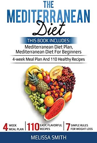 The Mediterranean Diet: Mediterranean diet for beginners, mediterranean diet plan, meal plan recipes, plant, cookbook diet, mediterranean diet weight loss, burn fat and reset your metabolism paradox