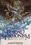 Beyond Mormonism : An Elder's Story