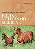 The Comprehensive Guide to Equine Veterinary Medicine