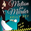 Motion for Murder: Jamie Winters Mysteries, Book 1 Audiobook by Kelly Rey Narrated by Lisa Kelly