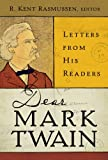 Dear Mark Twain, Kent Rasmussen and Mark Twain, 0520261348