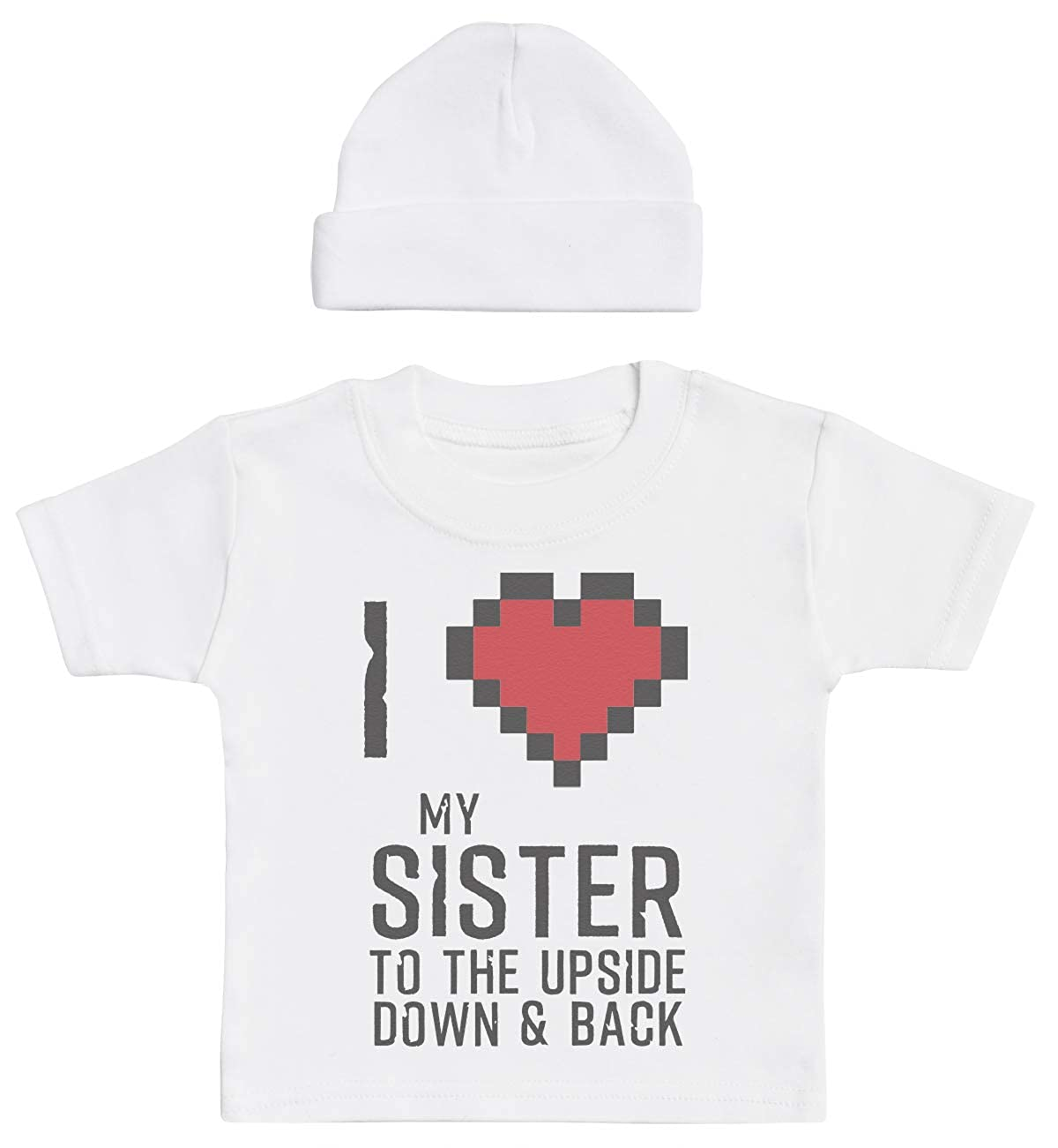 I Love My Sister to Upside Down /& Back White Baby T-Shirt White Baby Bean Hat Baby Outfit Gift Set