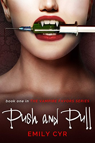 Push and Pull (Vampire Favors Book 1)