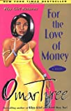 For the Love of Money : A Novel