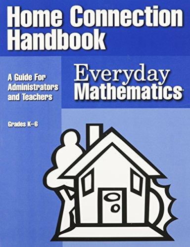 Everyday Mathematics Home Connection Handbook: A Guide for Administrators and Teachers : Grade K-6 (EM Staff Development