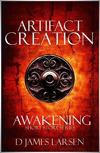 Artifact of Creation: The Awakening (The Awakening Book Series 1) (Steampunk Superheroes)