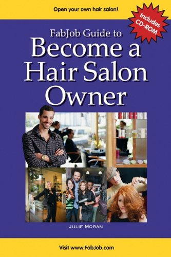Fabjob Guide to Become a Hair Salon Owner (With CD-ROM) (FabJob Guides)
