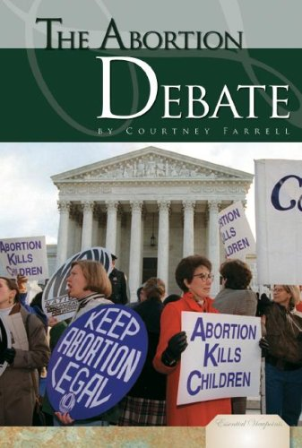 Read Online The Abortion Debate (Essential Viewpoints) pdf