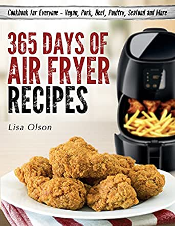 365 Days of Air Fryer Recipes: Cookbook for Everyone