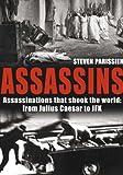 Assassins: Assassinations That Shook the World from Julius Caesar to JFK