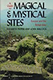 A Guide to Magical and Mystical Sites, Elizabeth Pepper and John Wilcock, 0060906561