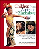 Children from Australia to Zimbabwe: A Photographic Journey around the World
