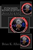 Fudoshin Kenpo Jujitsu: Martial Art & Self Preservation System