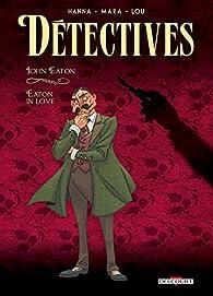 Détectives, tome 6 : John Eaton - Eaton in love par Herik Hanna