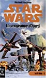 Star Wars - Les X-Wings, tome 8 : La vengeance d'Isard par Stackpole
