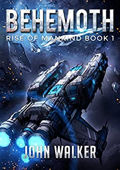 Behemoth: Rise Of Mankind Book 1 by [Walker, John]