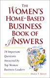 The Women's Home-Based Business Book of Answers, Maria T. Bailey, 076153413X
