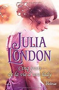 Cinq jours de la vie d'une lady par Julia London