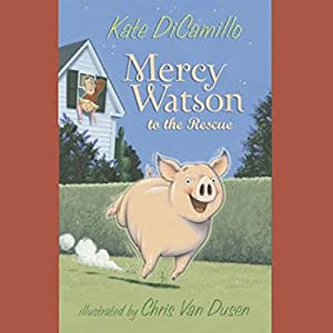 Mercy Watson to the Rescue Audiobook