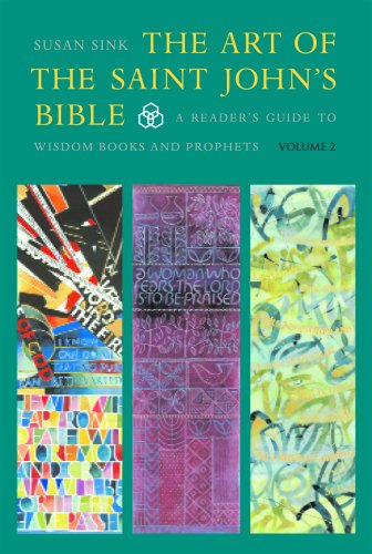 The Art of The Saint John's Bible: A Readers Guide to Wisdom Books and Prophets (Volume 2)