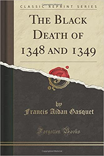 Book The Black Death of 1348 and 1349 (Classic Reprint)