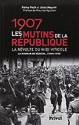 1907, les Mutins de la Republique Nouvelle Édition