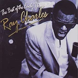Ray Charles Best Of The Early Years Amazon Com Music