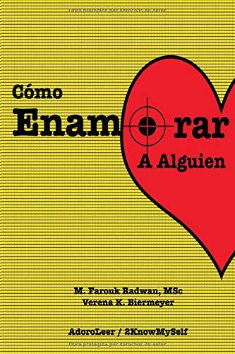 Como Enamorar a Alguien Basado en la Psicologia del Amor  [Radwan MSc, M. Farouk] (Tapa Blanda)