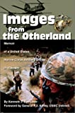 Images from the Otherland:Memoir of a United States Marine Corps Artillery Officer in Vietnam, Kenneth P. Sympson, 0595654754