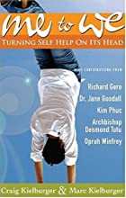 Me to We: Turning Self-Help on Its Head