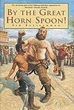 By the Great Horn Spoon!, Sid Fleischman, 0316285773