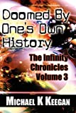 Doomed by One's Own History, Michael K. Keegan, 1456021753