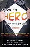 img - for Zero to Hero in 90 Days or Less: Best Practices for Transformation and Getting Results From Industry Experts book / textbook / text book