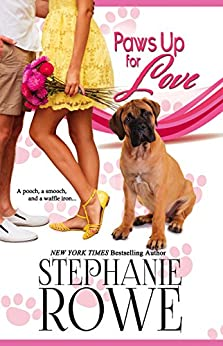 Paws Up for Love (Canine Cupids Book 3) by [Rowe, Stephanie, Rowe, Stephanie]