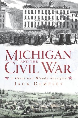 Michigan and the Civil War: A Great and Bloody Sacrifice (Civil War Series)