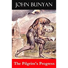 The Pilgrim's Progress (Unabridged & Annotated with the complete Bible references)