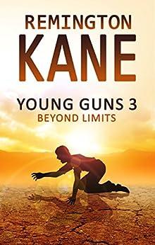 Young Guns 3: Beyond Limits by [Kane, Remington]