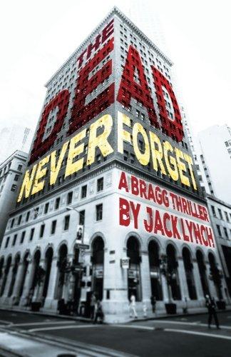 The Dead Never Forget: A Bragg Thriller (Bragg Thriller Series) ebook