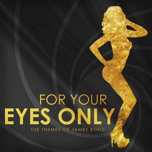 For Your Eyes Only (The Themes of James Bond)