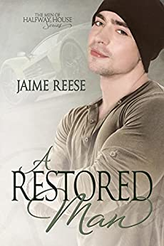 A Restored Man (The Men of Halfway House Book 3) by [Reese, Jaime]