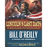 Lincoln's Last Days: The Shocking Assassination That Changed America Forever ~ Bill O'Reilly