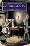 A Christmas Carol : Being a Ghost Story of Christmas, Dickens, Charles, 1108057144