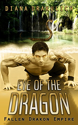 Eye of the Dragon (Vision of a Dreaming God) (Fallen Drakon Empire Book 3)