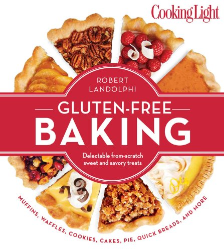 Cooking Light Gluten-Free Baking: Delectable From-Scratch Sweet and Savory (Light Treats)