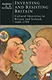 img - for Inventing and Resisting Britain: Cultural Identities in Britain and Ireland, 1685 - 1789 (British Studies Series) by Murray G. H. Pittock (1997-05-21) book / textbook / text book