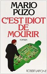 C EST IDIOT DE MOURIR