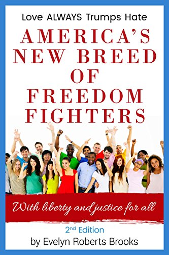 Book: America's New Breed of Freedom Fighters - With Liberty and Justice for All by Evelyn Roberts Brooks
