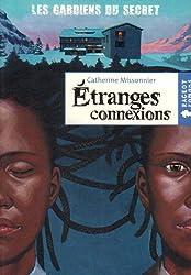 Les Gardiens du Secret : Etranges connexions